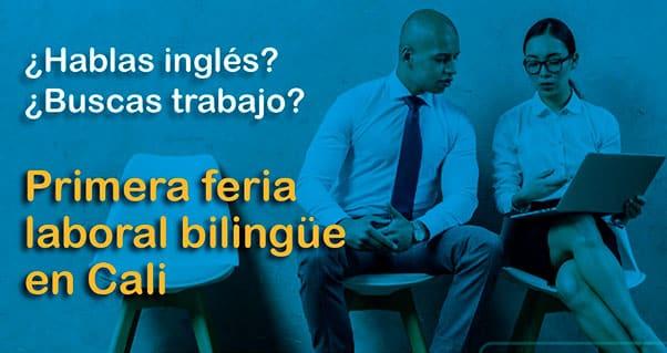 Primera Feria Laboral Bilingüe en Cali / First Bilingual Job Fair, Invest Pacific